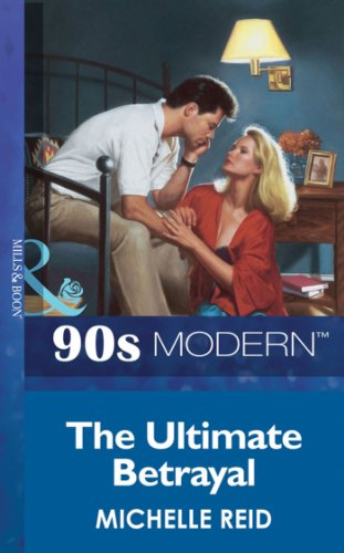 Get e-book The Ultimate Betrayal (Mills & Boon Vintage 90s