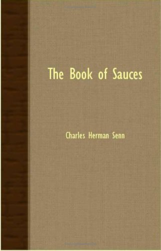 The Book Of Sauces by Senn, Charles Herman (2007) Paperback