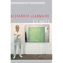 Alexander Jeanmaire ES malt. Ein Film von Dirk Fleiter und Henning Brod
