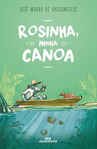 Rosinha, Minha Canoa: Romance em Compasso de Remo (Portuguese Edition)