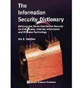 [(The Information Security Dictionary )] [Author: Urs E. Gattiker] [Mar-2012]