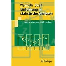 Einführung in statistische Analysen: Fragen Beantworten MIT Hilfe Von Daten (Springer-Lehrbuch)