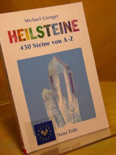 Heilsteine: 430 Steine von A bis Z