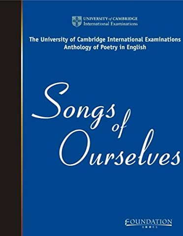 Songs of Ourselves: The University of Cambridge International Examinations Anthology of Poetry in English (Cambridge International