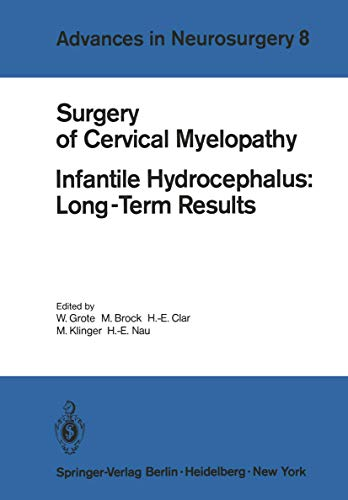 Surgery of Cervical Myelopathy: Infantile Hydrocephalus: Long-Term Results (Advances in Neurosurgery, Band 8)
