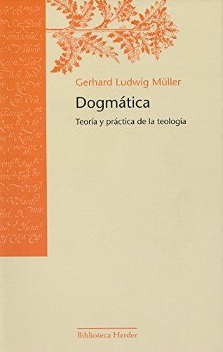 Dogmática. Teoría y práctica de la teología (Biblioteca Herder)