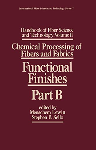 Handbook of Fiber Science and Technology Volume 2: Chemical Processing of Fibers and Fabrics-- Functional Finishes Part B (English Edition) -