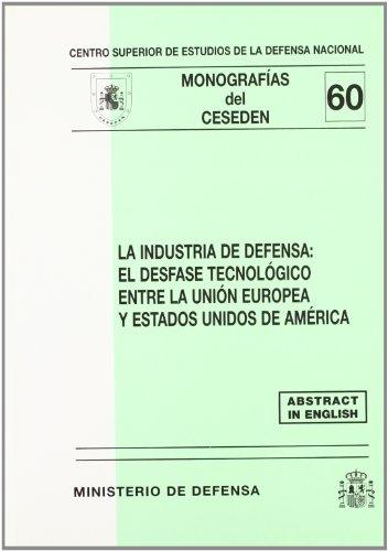 La industria de defensa: el desfase tecnológico entre la Unión Europea y Estados Unidos de América (Monografías del CESEDEN)
