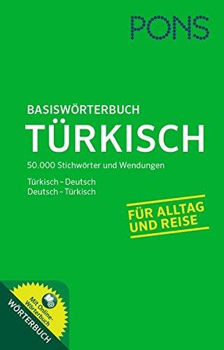 PONS Basiswörterbuch Türkisch-Deutsch / Deutsch-Türkisch. Mit 50.000 Stichwörter und Wendungen. Ideal für Alltag und Reise.