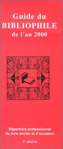 Guide du bibliophile de l'an 2000. Répertoire professionnel du livre ancien et d'occasion, 3ème édition