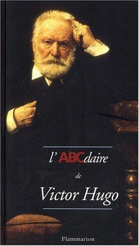 L'ABCdaire de Victor Hugo par Patrick Besnier