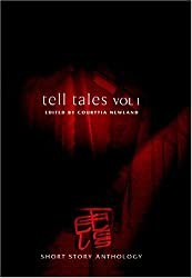 Tell Tales: v.1: The Anthology of Short Stories: Vol 1