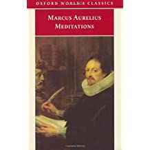 The Meditations of Marcus Aurelius Antoninus: And a Selection from the Letters of Marcus and Fronto (Oxford World's Classics) by Marcus Aurelius Antonius (1998-09-17)