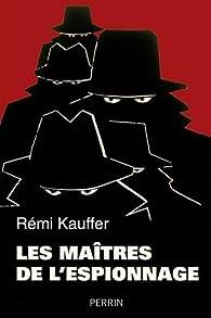 Les maîtres de l'espionnage par Rémi Kauffer