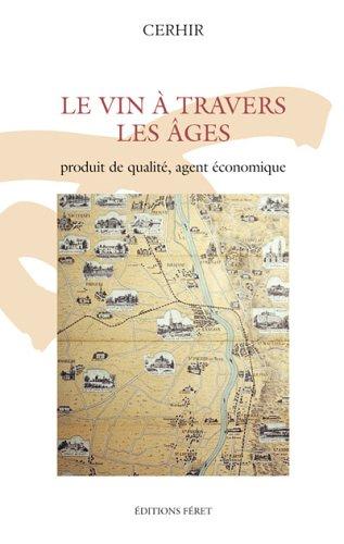 Le vin à travers les âges : produit de qualité agent économique
