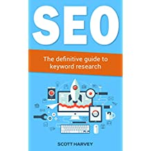 SEO: The definitive guide to keyword research (Internet Marketing Book 1) (English Edition)