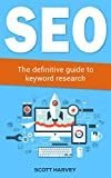 SEO: The definitive guide to keyword research (Internet Marketing Book 1)