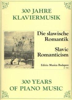 DIE SLAWISCHE ROMANTIK - arrangiert für Klavier [Noten / Sheetmusic] aus der Reihe: 300 YEARS OF...