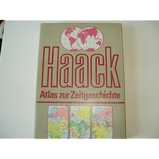 Haack Atlas zur Zeitgeschichte