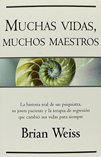 Muchas Vidas, Muchos Maestros por Brian Weiss MD