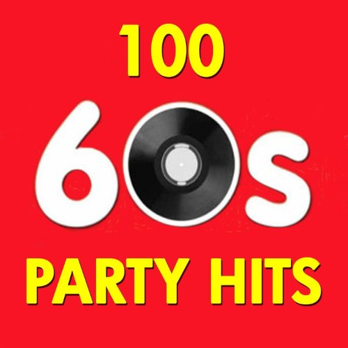 100 Party Hits of the 60s