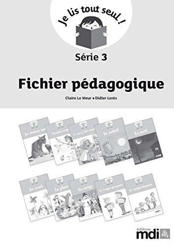 Fichier pédagogique - Je lis tout seul ! Série 3 par Claire Le Meur, Didier Lorès