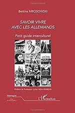 SAVOIR VIVRE AVEC LES ALLEMANDS - Petit guide interculturel de Bettina Mrosowski