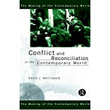 [( Conflict and Reconciliation in the Contemporary World )] [by: David J. Whittaker] [Sep-1999]