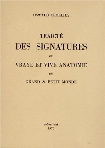 Traicté des signatures ou vraye anatomie du grand & petit monde par Oswald Crollius