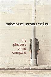 The Pleasure of my Company by Steve Martin (2003-09-11)