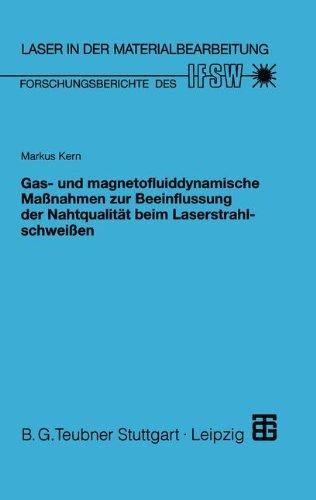 Gas- und magnetofluiddynamische Maßnahmen zur Beeinflussung der Nahtqualität beim Laserstrahlschweißen (Laser in der Materialbearbeitung) (German Edition)