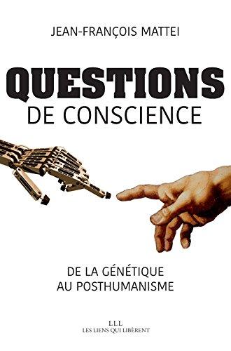 Questions de conscience, de la génétique au posthumanisme