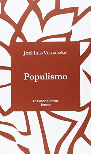 Populismo. El veto de los pueblos. (La Huerta Grande Ensayo)