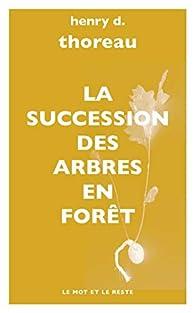 La succession des arbres en forêt par Henry David Thoreau