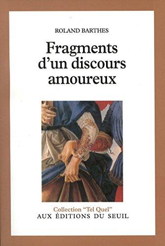 Fragments d'un discours amoureux (TEL QUEL) par Roland Barthes