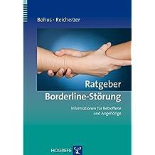 Ratgeber Borderline-Störung: Informationen für Betroffene und Angehörige (Ratgeber zur Reihe »Fortschritte der Psychotherapie«)