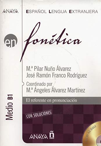 Fonética. Nivel medio  B1 (Anaya E.L.E. En - Fonética - Medio (B1))