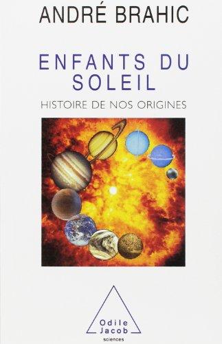 Enfants du Soleil : Histoire de nos origines par André Brahic