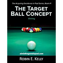 The Target Ball Concept (The Acquiring Excellence in Pool Series Book 1) (English Edition)