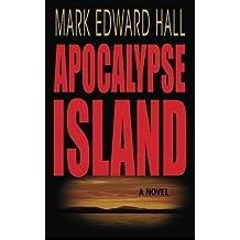 Apocalypse Island by Mark Edward Hall (2012-02-17)