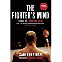 The Fighter's Mind [ THE FIGHTER'S MIND ] by Sheridan, Sam (Author ) on Nov-09-2010 Paperback