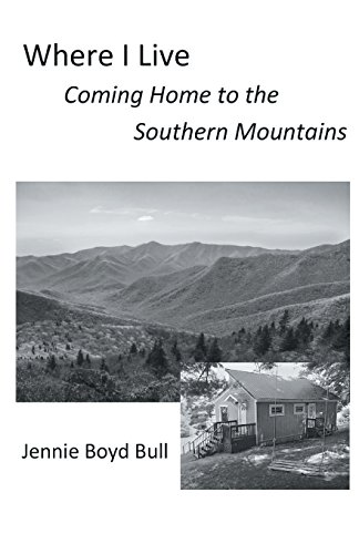Where I Live: Coming Home to the Southern Mountains por Jennie Boyd Bull