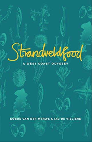 Strandveldfood: A West Coast Odyssey