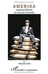 Amerika : Adaptation théâtrale du roman de Franz Kakfa