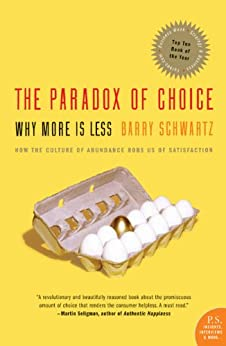 The Paradox of Choice: Why More Is Less, de [Schwartz, Barry]