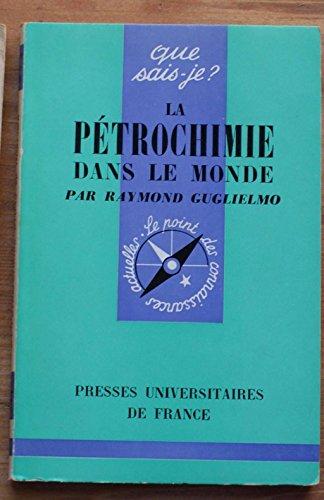 Que sais-je ? n° 787 - La pétrochimie dans le monde par Raymond Guglielmo