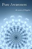 Pure Awareness: A Dzogchen Anthology (English Edition)