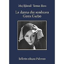 La donna che sembrava Greta Garbo (Italian Edition)