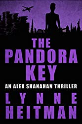 The Pandora Key: An Alex Shanahan Thriller (Alex Shanahan Thrillers Book 4) (English Edition)