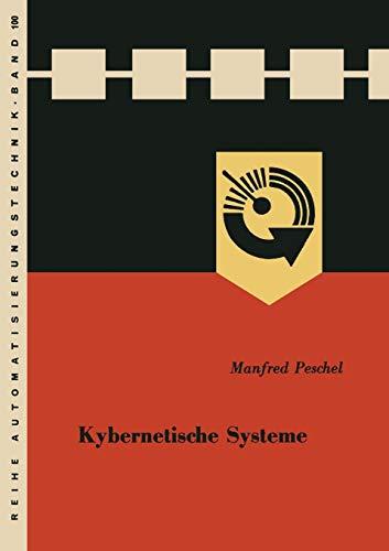 Kybernetische Systeme: Volume 100 (Reihe Automatisierungstechnik)